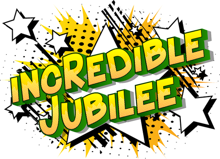 Incredible Jubilee - Vector illustrated comic book style phrase on abstract background.  イラスト・ベクター素材
