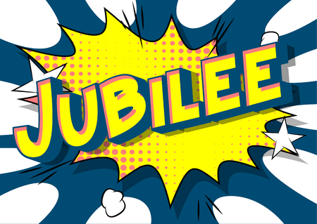 Jubilee - Vector illustrated comic book style phrase on abstract background. Illustration