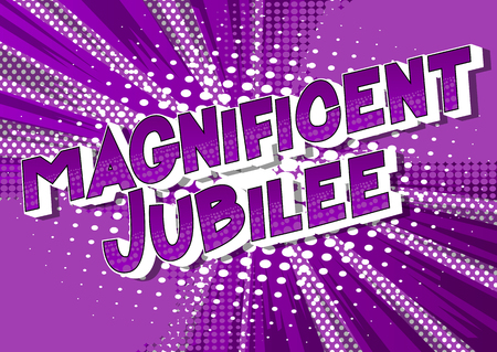 Magnificent Jubilee - Vector illustrated comic book style phrase on abstract background. Stock Illustratie