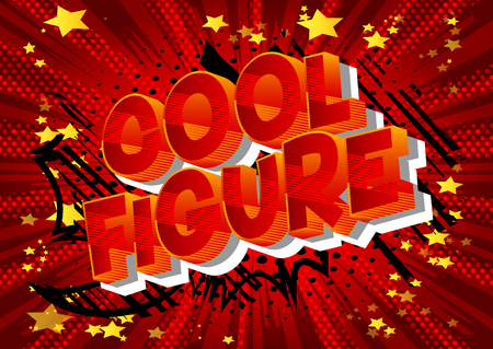 Cool Figure - Vector illustrated comic book style phrase on abstract background.