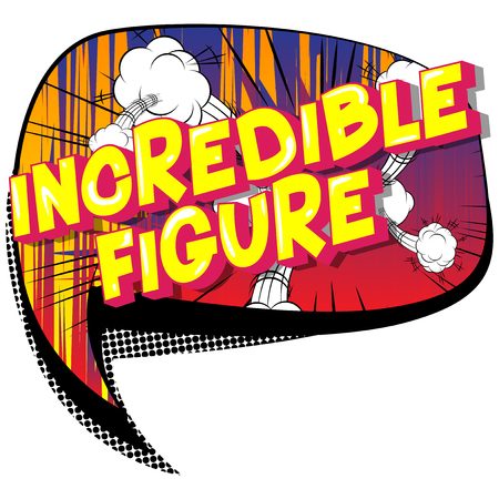 Incredible Figure - Vector illustrated comic book style phrase on abstract background.