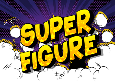 Super Figure - Vector illustrated comic book style phrase on abstract background. Illustration