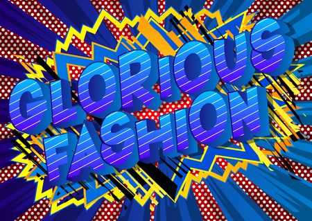 Glorious Fashion - Vector illustrated comic book style phrase on abstract background.