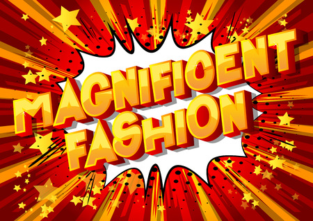 Magnificent Fashion - Vector illustrated comic book style phrase on abstract background. Illustration