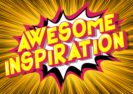 Awesome Inspiration - Vector illustrated comic book style phrase on abstract background.