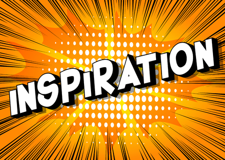 Inspiration - Vector illustrated comic book style phrase on abstract background.
