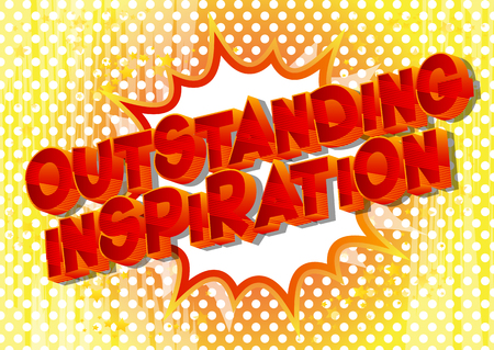 Outstanding Inspiration - Vector illustrated comic book style phrase on abstract background.