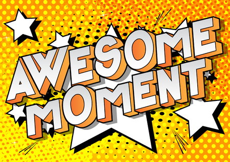 Awesome Moment - Vector illustrated comic book style phrase on abstract background.