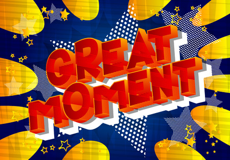 Great Moment - Vector illustrated comic book style phrase on abstract background. Çizim