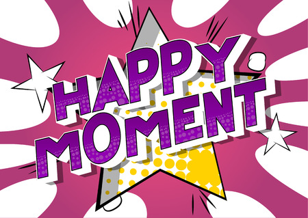 Happy Moment - Vector illustrated comic book style phrase on abstract background. Çizim