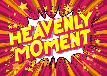 Heavenly Moment - Vector illustrated comic book style phrase on abstract background.