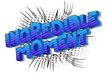 Incredible Moment - Vector illustrated comic book style phrase on abstract background.