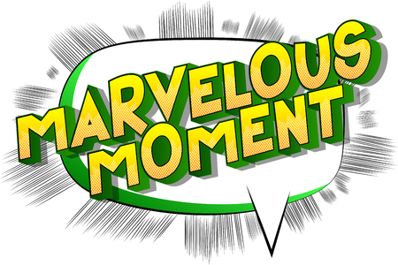 Marvelous Moment - Vector illustrated comic book style phrase on abstract background.