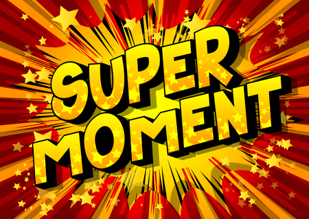 Super Moment - Vector illustrated comic book style phrase on abstract background.  イラスト・ベクター素材