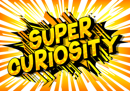 Super Curiosity - Vector illustrated comic book style phrase on abstract background. 向量圖像