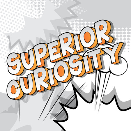Superior Curiosity - Vector illustrated comic book style phrase on abstract background. Çizim