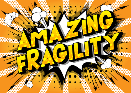 Amazing Fragility - Vector illustrated comic book style phrase on abstract background. Ilustración de vector