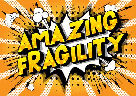 Fragilité incroyable - Expression de style bande dessinée illustrée de vecteur sur fond abstrait. Vecteurs