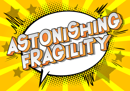 Astonishing Fragility - Vector illustrated comic book style phrase on abstract background.