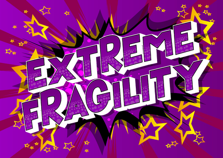 Extreme Zerbrechlichkeit - Vektor illustrierte Comic-Stil-Phrase auf abstraktem Hintergrund. Vektorgrafik