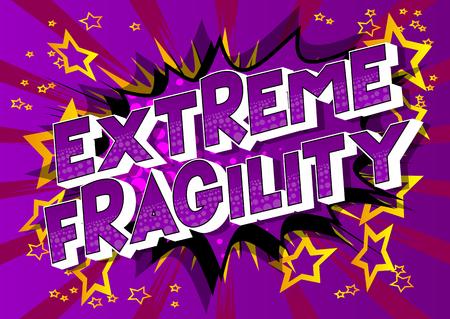 Fragilidad extrema - Vector estilo cómic ilustrado frase sobre fondo abstracto. Ilustración de vector