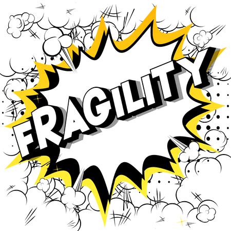 Zerbrechlichkeit - Vektor illustrierte Comic-Stil-Phrase auf abstraktem Hintergrund.