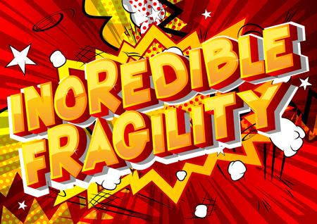 Incroyable fragilité - Expression de style bande dessinée illustrée de vecteur sur fond abstrait.