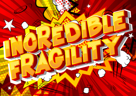 Unglaubliche Zerbrechlichkeit - Vektor illustrierte Comic-Stil-Phrase auf abstraktem Hintergrund.
