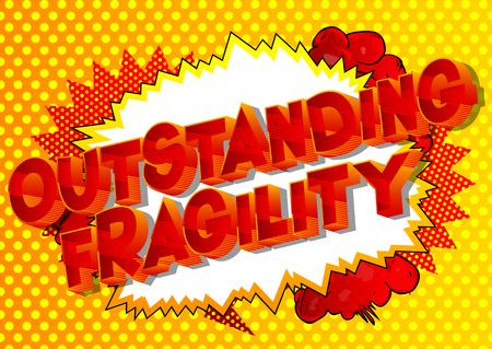 Fragilité exceptionnelle - Expression de style bande dessinée illustrée de vecteur sur fond abstrait.