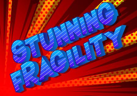 Impresionante fragilidad - Vector estilo cómic ilustrado frase sobre fondo abstracto.