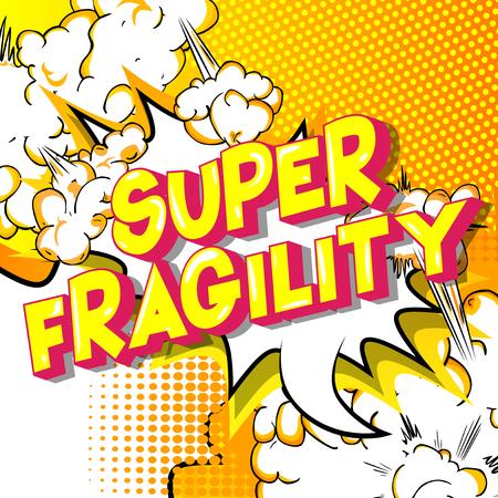 Super Zerbrechlichkeit - Vektor illustrierte Comic-Stil-Phrase auf abstraktem Hintergrund.