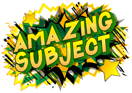Amazing Subject - Vector illustrated comic book style phrase on abstract background.