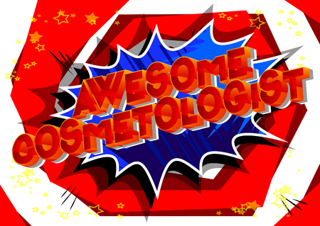 Awesome Cosmetologist - Vector illustrated comic book style phrase on abstract background.