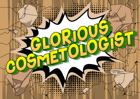 Glorious Cosmetologist - Vector illustrated comic book style phrase on abstract background. Illustration