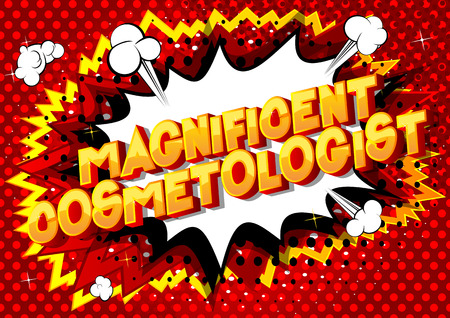 Magnificent Cosmetologist - Vector illustrated comic book style phrase on abstract background.