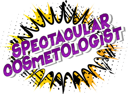 Spectacular Cosmetologist - Vector illustrated comic book style phrase on abstract background. Archivio Fotografico - 115063977