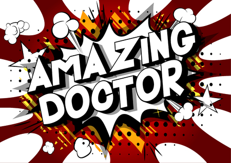 Amazing Doctor - Vector illustrated comic book style phrase on abstract background.
