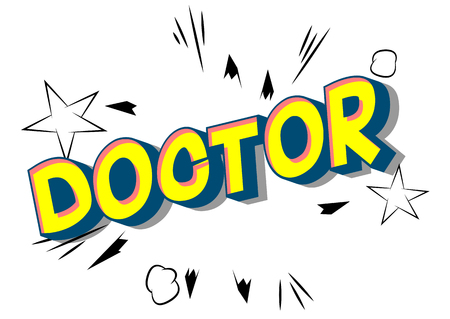 Doctor - Vector illustrated comic book style phrase on abstract background.