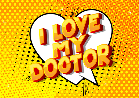 I Love My Doctor - Vector illustrated comic book style phrase on abstract background. Çizim