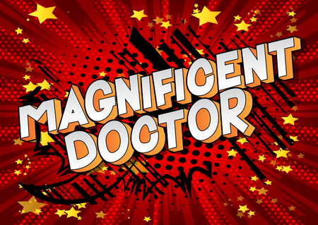 Magnificent Doctor - Vector illustrated comic book style phrase on abstract background. Stock Illustratie