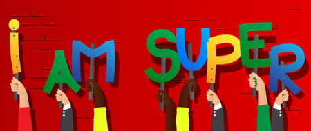 Diverse hands holding letters of the alphabet created the words I am Super. Vector illustration.