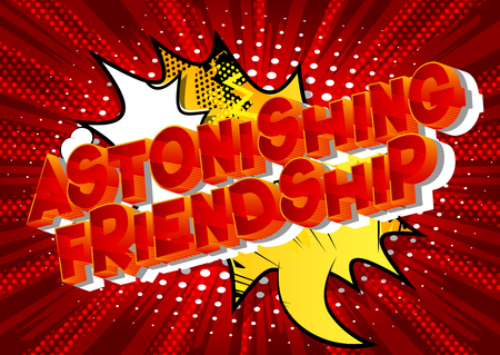 Astonishing Friendship - Vector illustrated comic book style phrase on abstract background. Иллюстрация