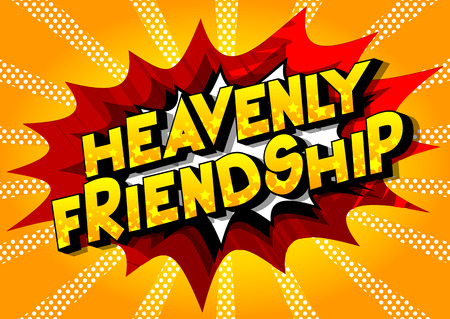 Heavenly Friendship - Vector illustrated comic book style phrase on abstract background. Ilustração