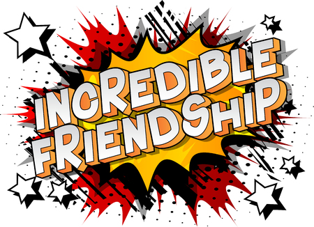 Incredible Friendship - Vector illustrated comic book style phrase on abstract background.