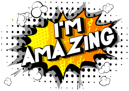 I'm Amazing - Vector illustrated comic book style phrase on abstract background.
