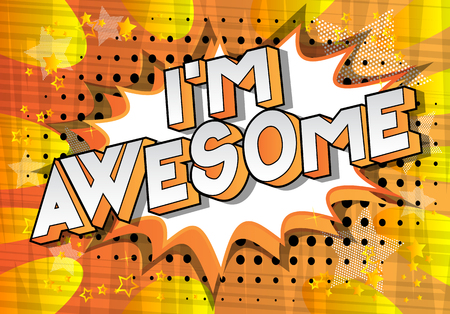 I'm Awesome - Vector illustrated comic book style phrase on abstract background.
