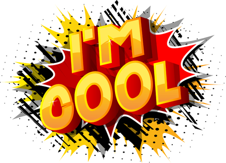 Im Cool - Vector illustrated comic book style phrase on abstract background.