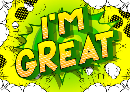 Im Great - Vector illustrated comic book style phrase on abstract background.  イラスト・ベクター素材