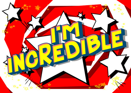 Im Incredible - Vector illustrated comic book style phrase on abstract background. Ilustração