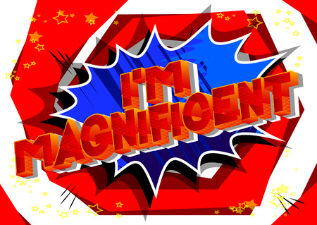 Im Magnificent - Vector illustrated comic book style phrase on abstract background.  イラスト・ベクター素材